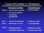 cancer prevention vs treatment