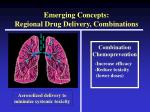 emerging concepts regional drug delivery combinations