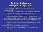 continued challenges for managed care organizations