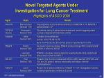 novel targeted agents under investigation for lung cancer treatment highlights of asco 2006