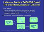preliminary results of swog 0342 phase ii trial of paclitaxel carboplatin cetuximab