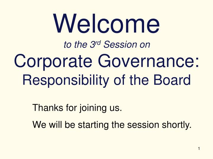 welcome to the 3 rd session on corporate governance responsibility of the board n.