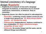internal consistency of a language design regularity