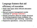 language features that aid efficiency of execution