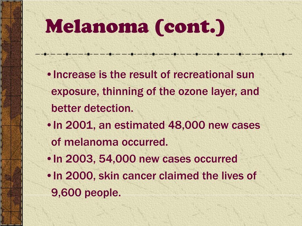 Melanoma (cont.)