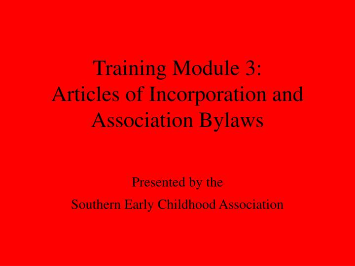 training module 3 articles of incorporation and association bylaws n.
