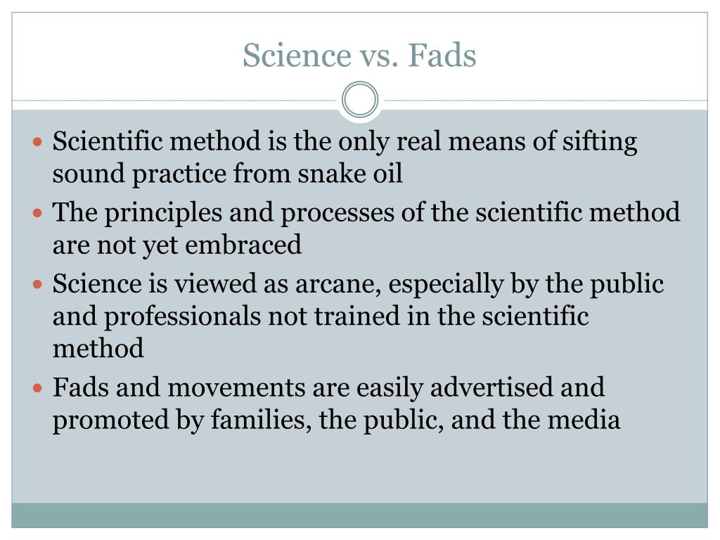 Science vs. Fads