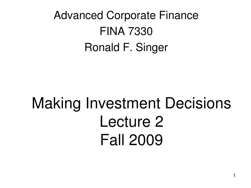 making investment decisions lecture 2 fall 2009 l.