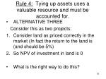 rule 4 tying up assets uses a valuable resource and must be accounted for