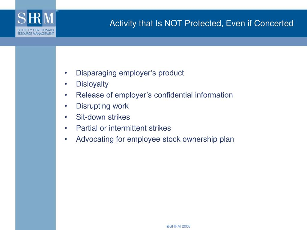 Activity that Is NOT Protected, Even if Concerted
