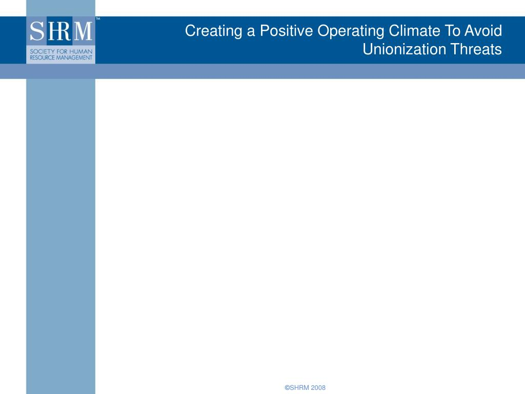 Creating a Positive Operating Climate To Avoid Unionization Threats