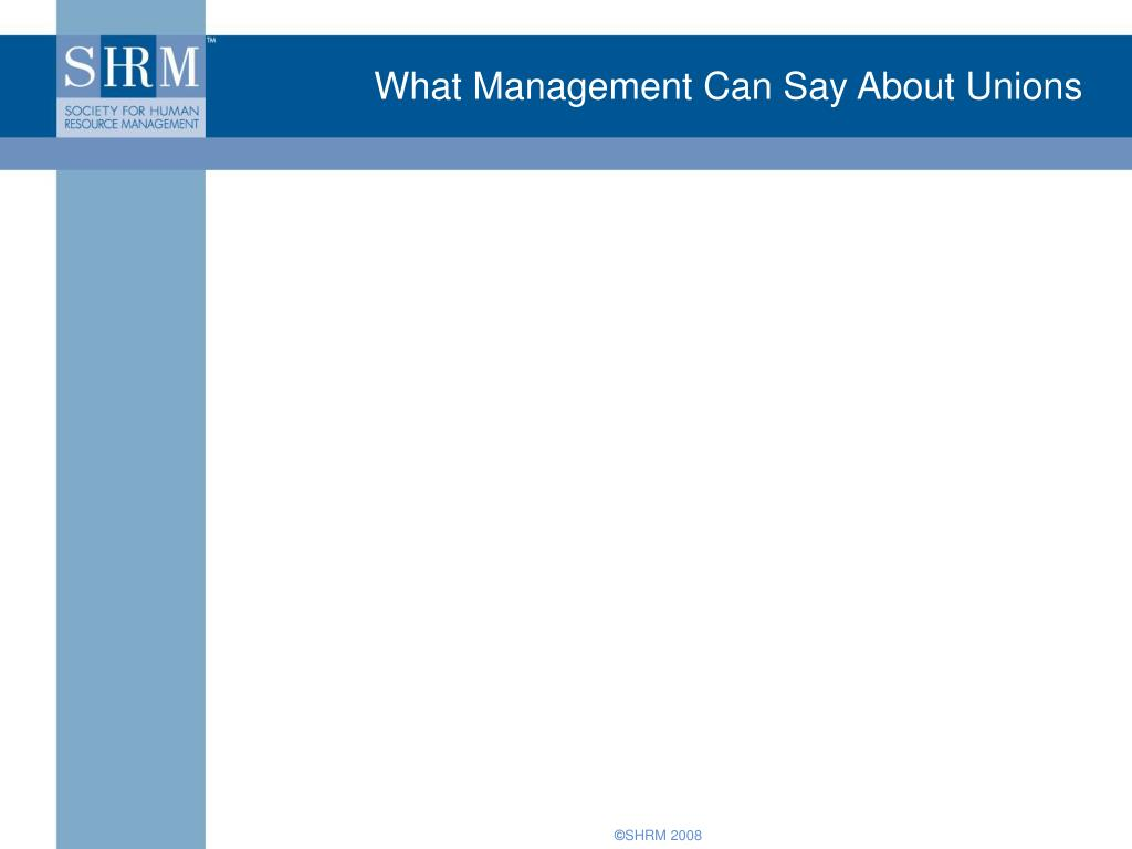 What Management Can Say About Unions
