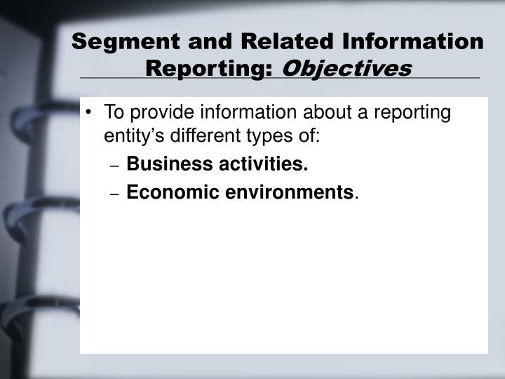 Segment and related information reporting objectives