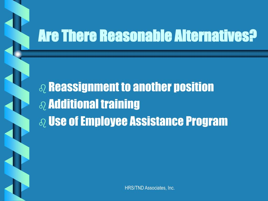 Are There Reasonable Alternatives?