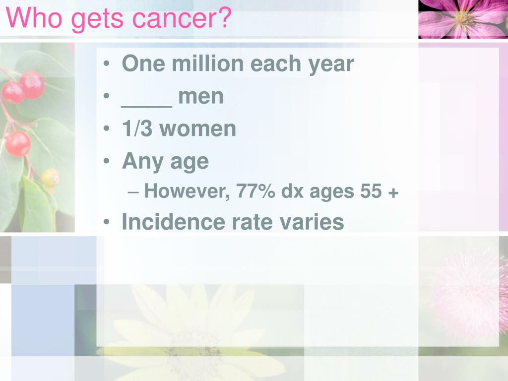 Who gets cancer?
