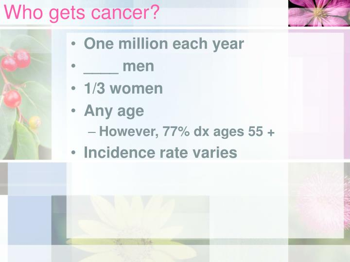 Who gets cancer