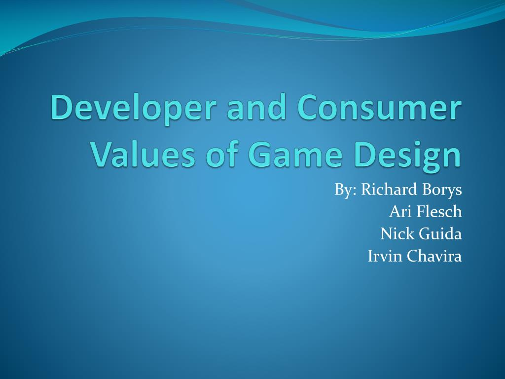 developer and consumer values of game design l.