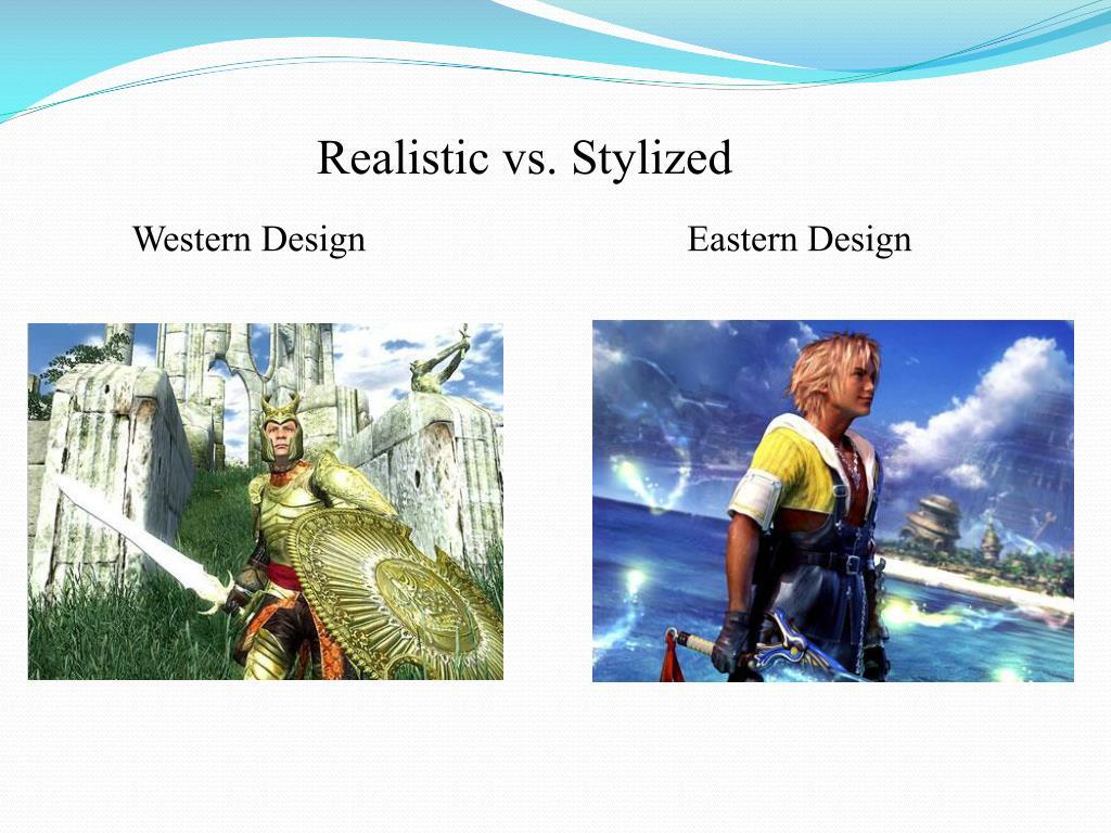 Realistic vs. Stylized