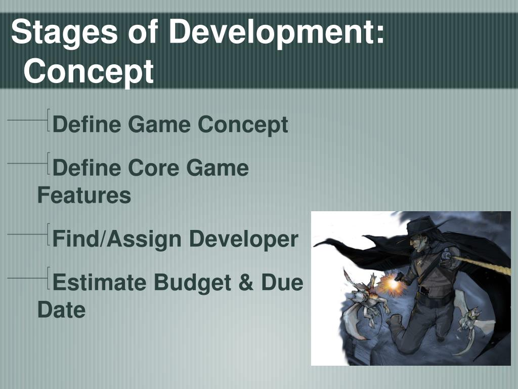 Stages of Development:  Concept
