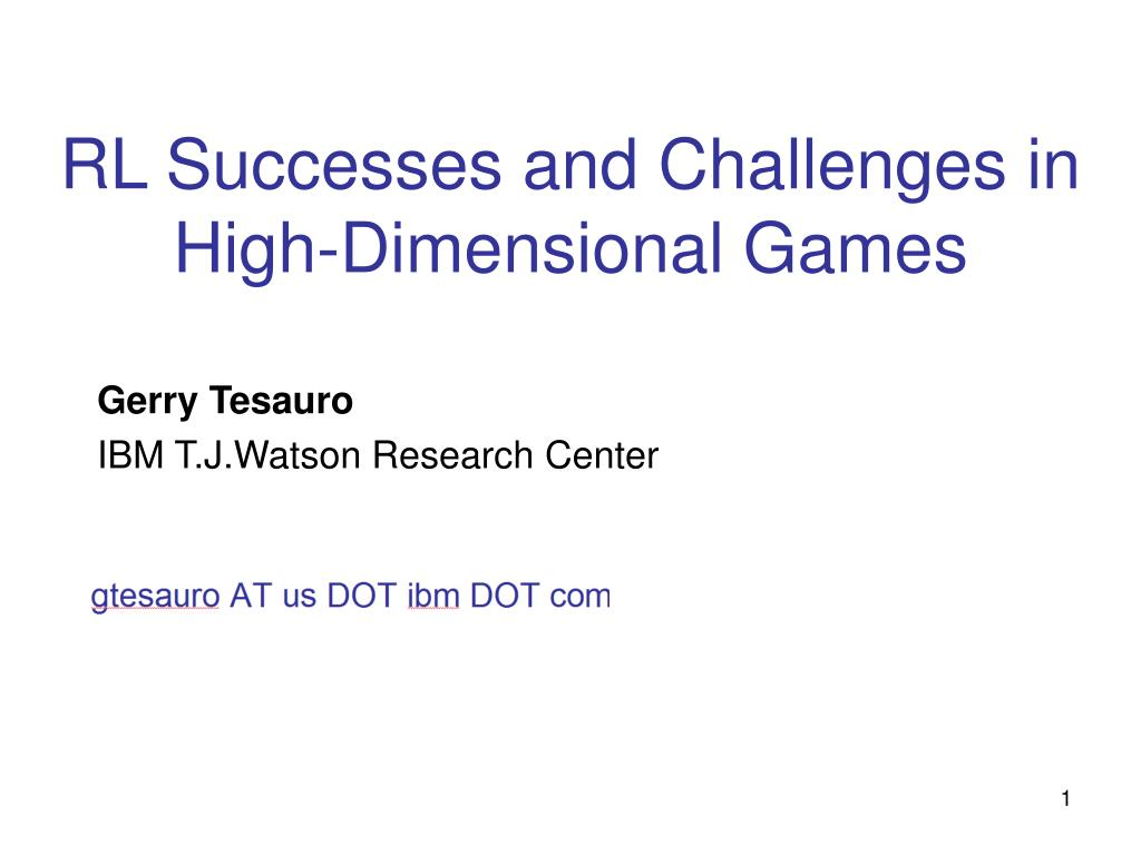 rl successes and challenges in high dimensional games l.