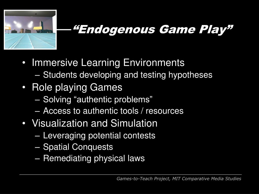"""Endogenous Game Play"""