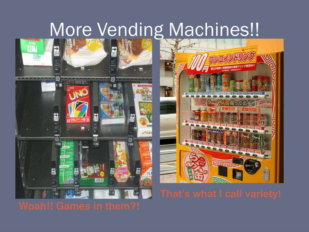 More Vending Machines!!