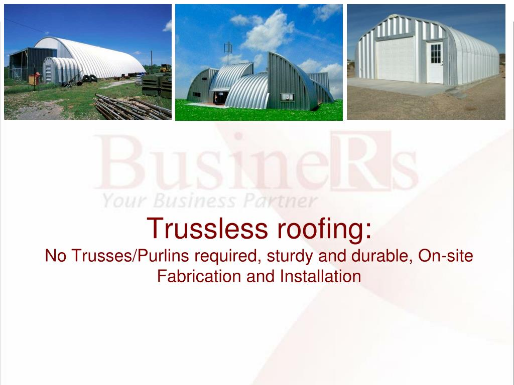 Trussless roofing: