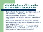 maintaining focus of intervention within context of abuse trauma
