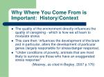 why where you come from is important history context