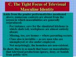 c the tight focus of televisual masculine identity