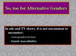 so too for alternative genders