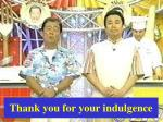 thank you for your indulgence