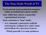 the man made world of tv