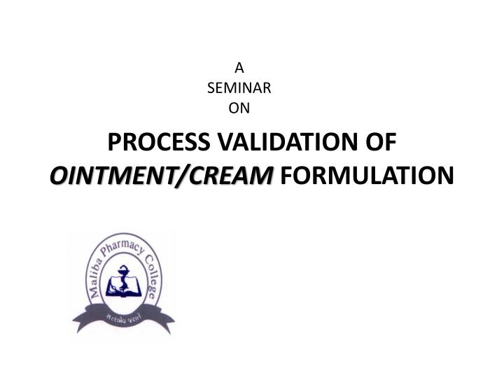 process validation of ointment cream formulation n.