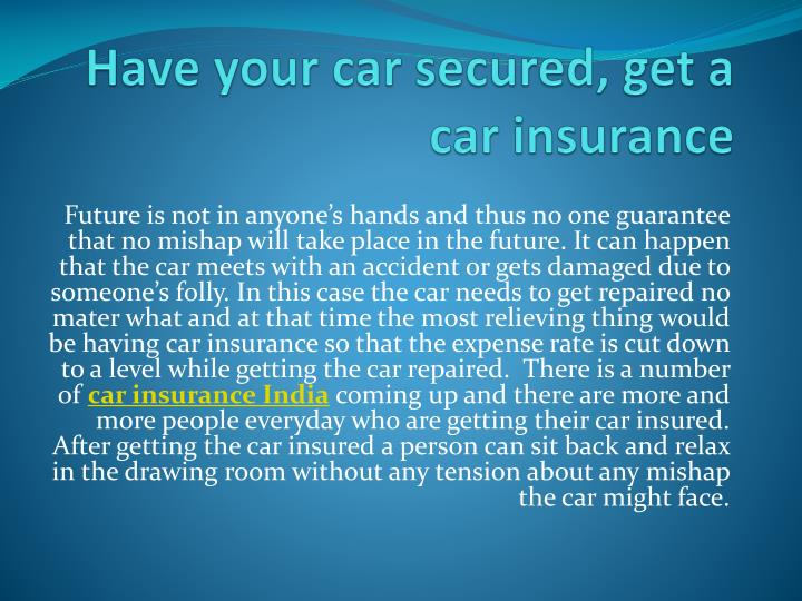 have your car secured get a car insurance n.