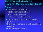 the deal includes more producer money into the benefit plans