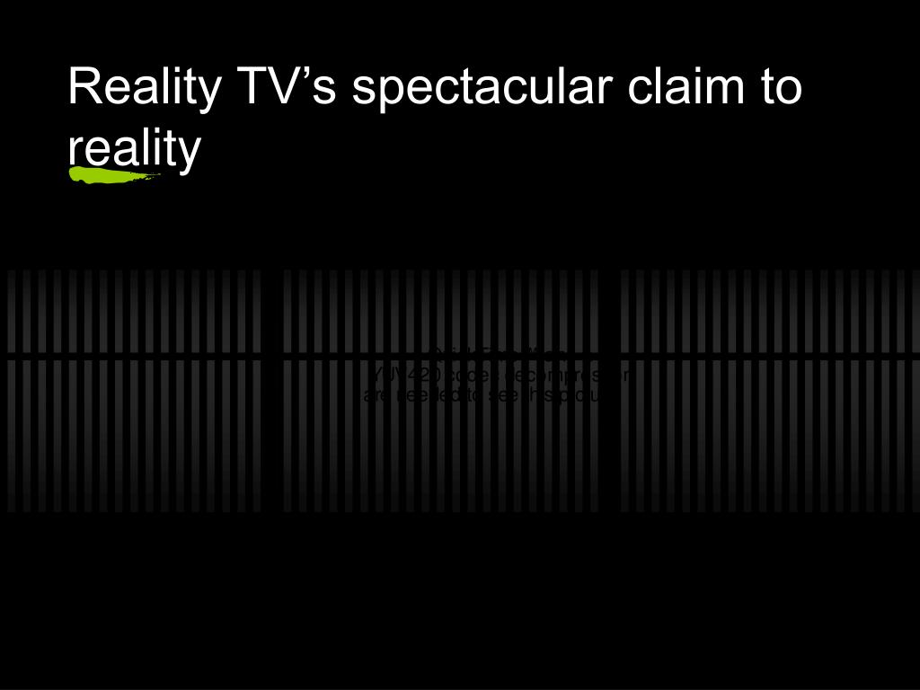 Reality TV's spectacular claim to reality