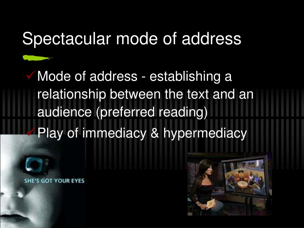 Spectacular mode of address