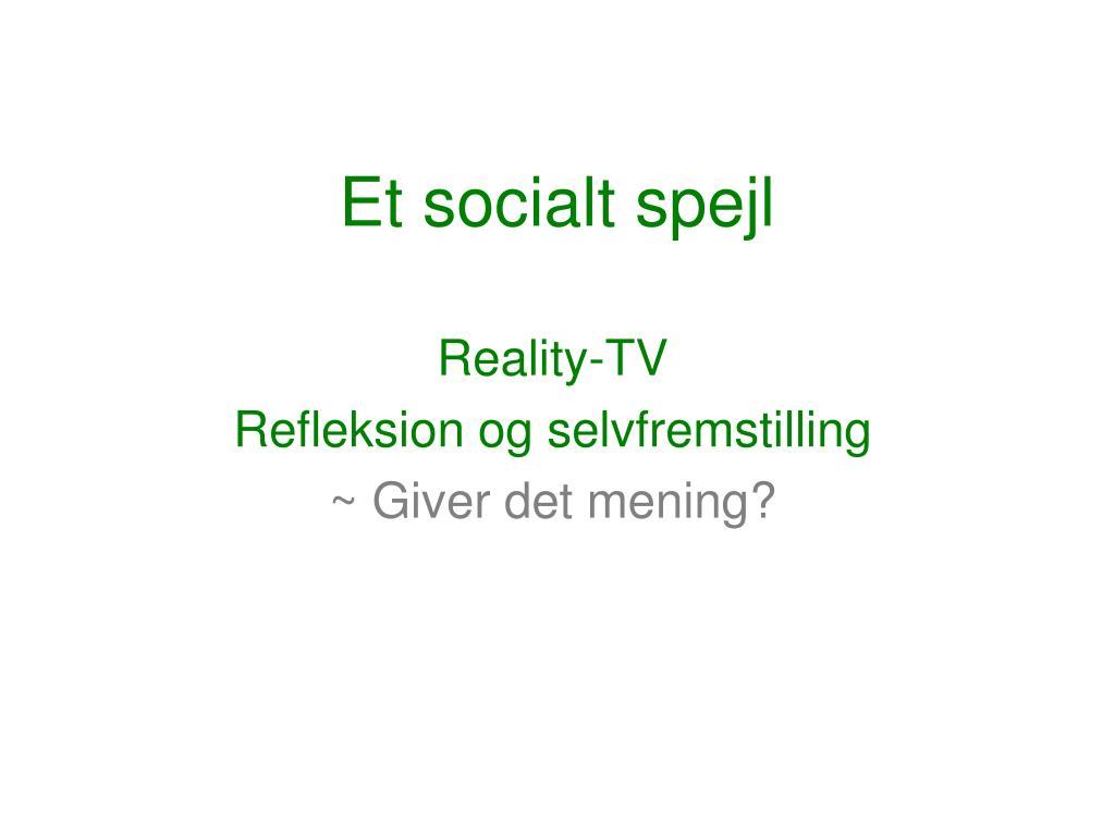 et socialt spejl l.