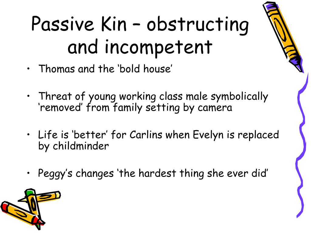 Passive Kin – obstructing and incompetent