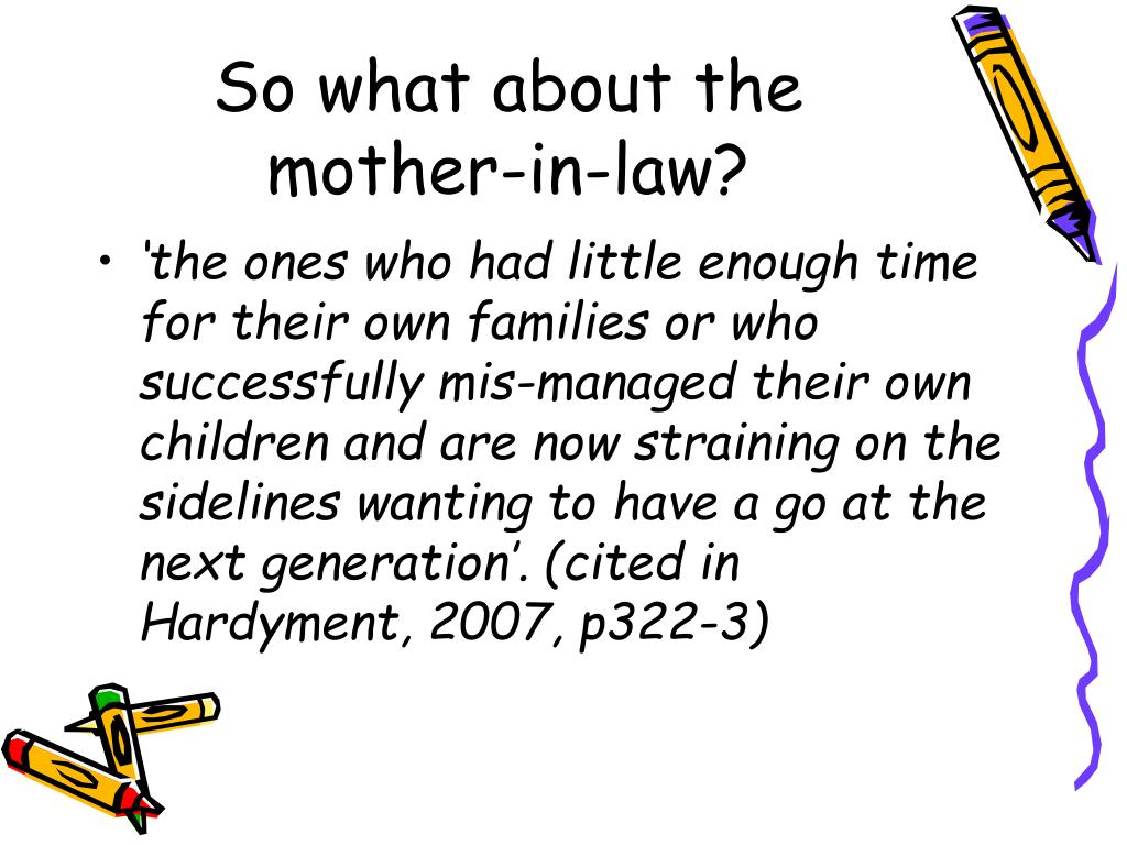 So what about the mother-in-law?