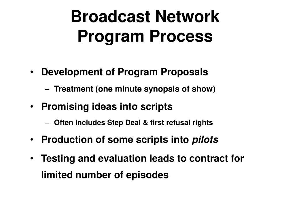 Broadcast Network            Program Process