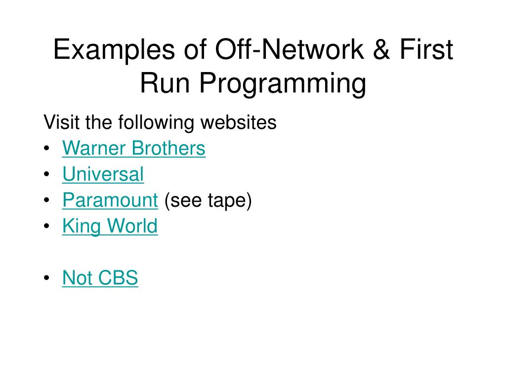 Examples of Off-Network & First Run Programming