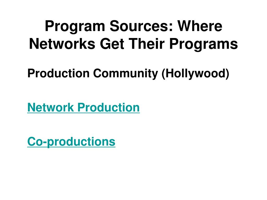 Program Sources: Where Networks Get Their Programs