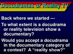 docudramas or reality tv