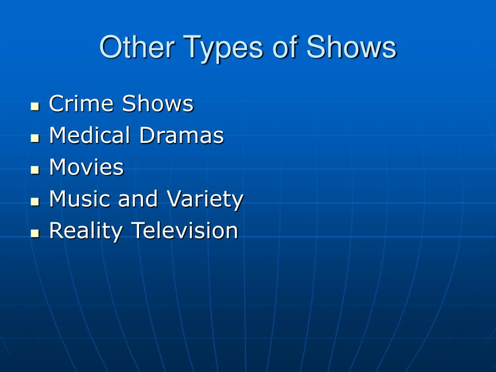 Other Types of Shows
