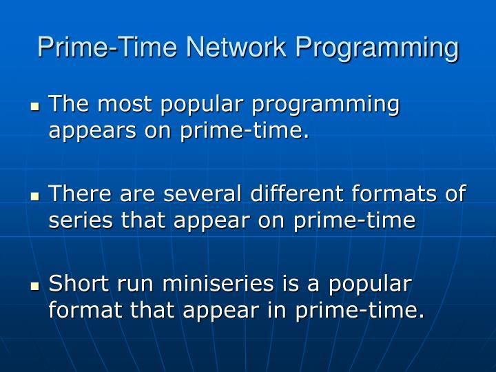 Prime time network programming