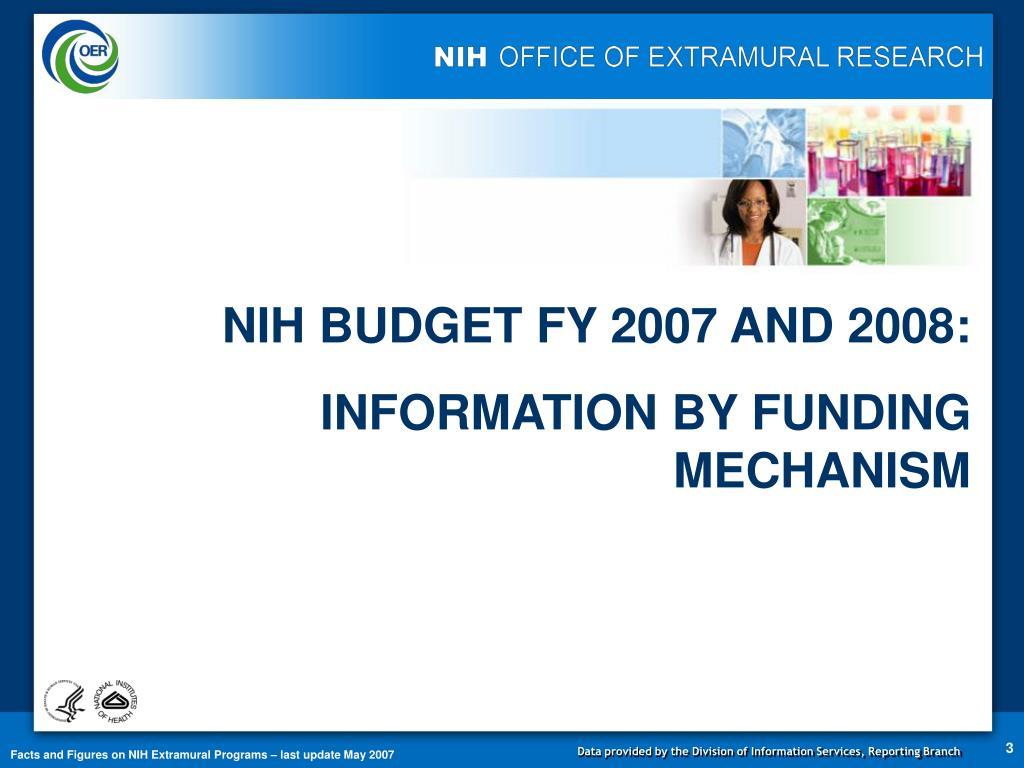 NIH BUDGET FY 2007 AND 2008: