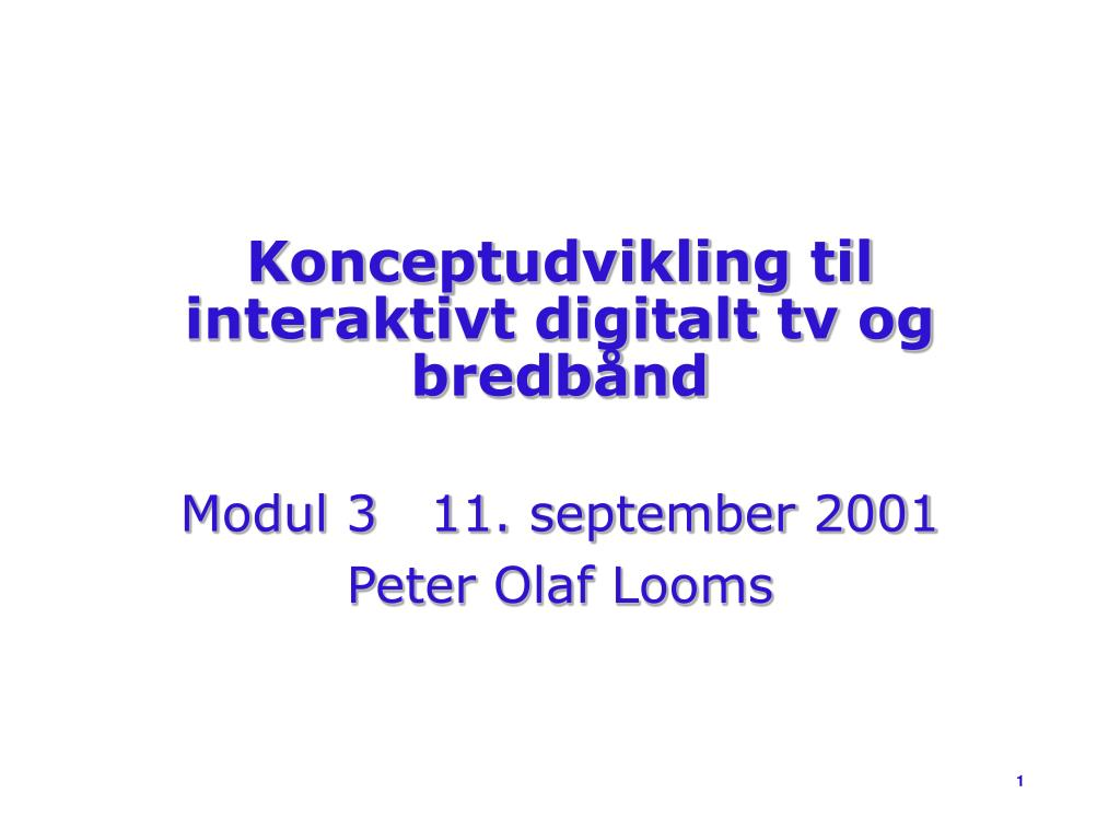 konceptudvikling til interaktivt digitalt tv og bredb nd l.
