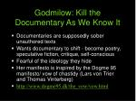 godmilow kill the documentary as we know it
